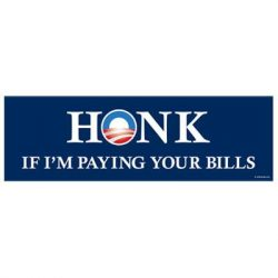 HONK IF I'M PAYING BUMPER STICKERS