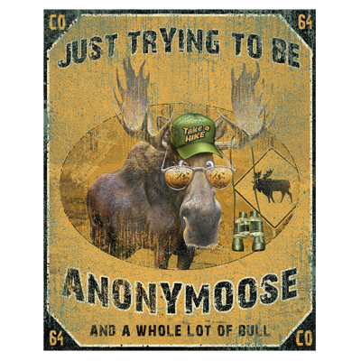 TRYING TO BE ANONYMOOSE MOOSE