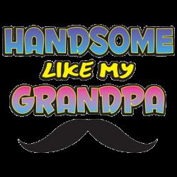 HANDSOME LIKE MY GRANDPA