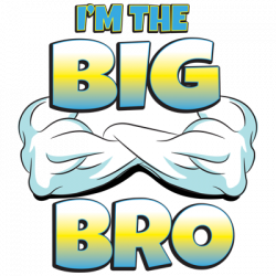 I'M THE BIG BRO