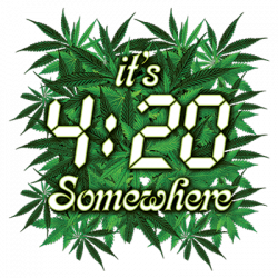 IT'S 4:20 SOMEWHERE