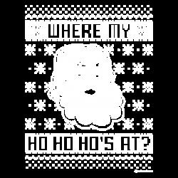 WHERE MY HO HO HOS
