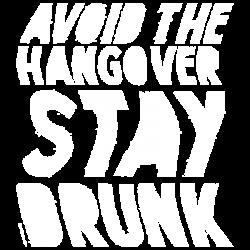 STAY DRUNK