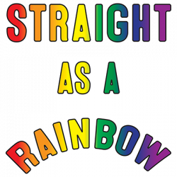 STRAIGHT AS A RAINBOW