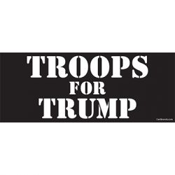 TROOPS FOR TRUMP