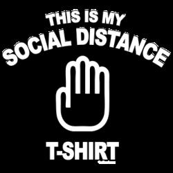 SOCIAL DISTANCE TSHIRT