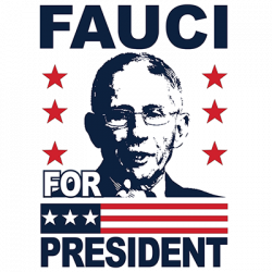 FAUCI FOR PRESIDENT