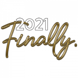 2021 FINALLY