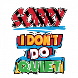 DON'T DO QUIET