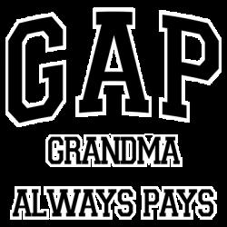 GRANDMA ALWAYS PAYS
