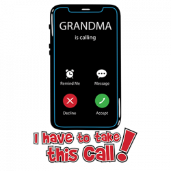 GRANDMA IS CALLING