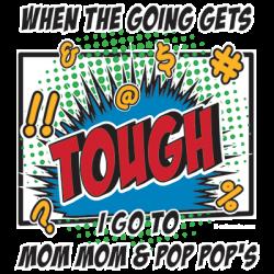 GO TO MOM MOM & POP POP'S