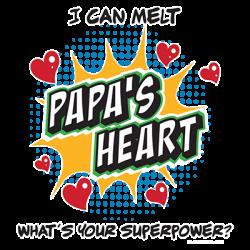MELT PAPA'S HEART