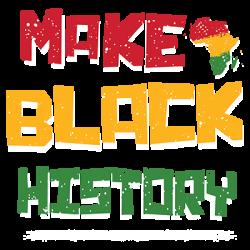 MAKE BLACK HISTORY