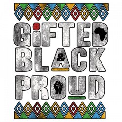 GIFTED BLACK PROUD