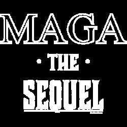 MAGA THE SEQUEL
